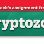 This week's assignment from the League: Cryptozoology